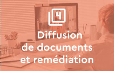 Situation 4 : Diffusion de documents et remédiation